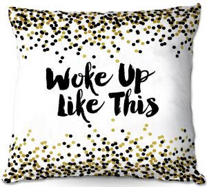 Decorative Outdoor Patio Pillow Cushion | Julia Di Sano - Woke Up Like This