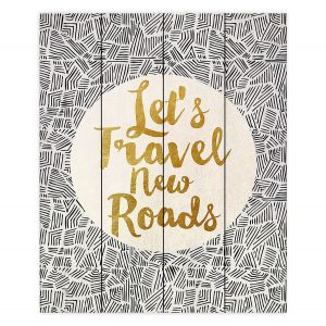 Decorative Wood Plank Wall Art | Pom Graphic Design - Lets Travel New Roads | Pattern Typography