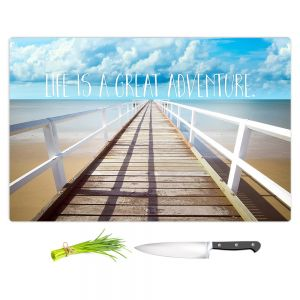 Artistic Kitchen Bar Cutting Boards | Tina Lavoie - Life is a Great Adventure | Beach Coast Dock Quote