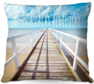Decorative Outdoor Patio Pillow Cushion | Tina Lavoie - Life is a Great Adventure | Beach Coast Dock Quote