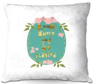 Throw Pillows Decorative Artistic | Zara Martina - Bloom Where U are Planted ll | Inspiring Typography Lady Like