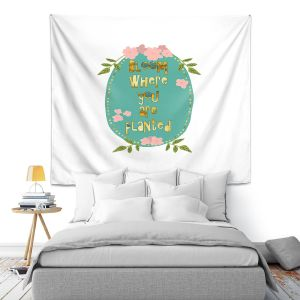 Artistic Wall Tapestry   Zara Martina - Bloom Where U are Planted ll   Inspiring Typography Lady Like