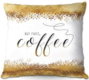 Decorative Outdoor Patio Pillow Cushion | Zara Martina - But First Coffee Gold | Inspiring Typography Lady Like