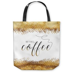 Unique Shoulder Bag Tote Bags | Zara Martina - But First Coffee Gold | Inspiring Typography Lady Like