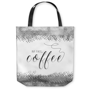 Unique Shoulder Bag Tote Bags | Zara Martina - But First Coffee Silver | Inspiring Typography Lady Like