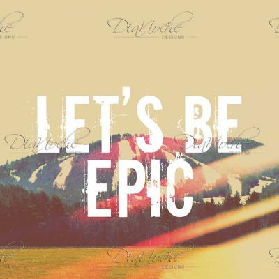 DiaNoche Designs Artist | Rachel Burbee - Lets Be Epic